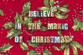 Believe magic Christmas love peace typography Royalty Free Stock Photo
