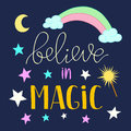 Believe in Magic quote poster, greeting card with stars moon and rainbow. Vector illustration for kids prints textile