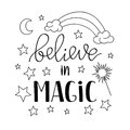 Believe in Magic quote poster, greeting card with stars moon and rainbow. Vector illustration in outline for kids prints