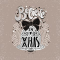 Believe in X mas- Christmas typographic poster, greeting card, print. Winter holiday saying.Hand lettering inside Christmas bell.