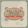 Believe you can and you are halfway there Royalty Free Stock Images