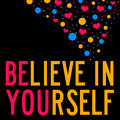 Believe in yourself be you and Royalty Free Stock Photography