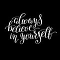 Always believe in yourself handwritten positive inspirational quote