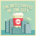 The Best Coffee in the City. Vintage styled vector poster