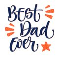 Best Dad hand write isolated simple color calligraphy.