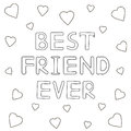 Best friend ever - hand drawn text with hearts. Coloring page.