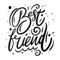 Best Friend phrase. Moodern calligraphy. Black ink. Hand drawn vector illustration Royalty Free Stock Photo