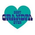 Best grandpa ever on blue heart