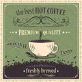 Best hot coffee vintage  background. Premium quality. Original taste. Freshly brewed. Royalty Free Stock Photo