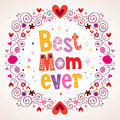 Best mom ever hearts and flowers card greeting Royalty Free Stock Images