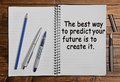 The best way to predict your future is to create it inspirational quote Royalty Free Stock Photo
