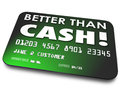 Better Than Cash Credit Debit Gift Card Easy Convenience Shoppin Royalty Free Stock Photo