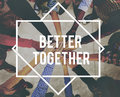 Better Together Unity Community Teamwork Concept Royalty Free Stock Photo