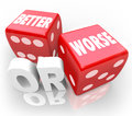 Better worse two red dice words improve chance or on to illustrate gambling on an opportunity to or make your situation worsen Stock Images