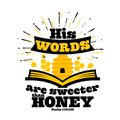 Bible lettering. Christian art. His words are sweeter than honey