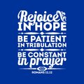 Bible typographic. Rejoice in hope, be patient in tribulation, be constant in prayer. Royalty Free Stock Photo