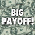 Big payoff money jackpot result outcome rewards settlement words in d letters on a pile of hundred dollar bills in american Royalty Free Stock Photography