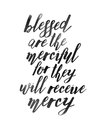 Blessed are the Merciful for they will Receive Mercy