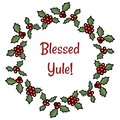 Blessed Yule holly berry wreath greeting. Vector cartoon holiday decoration