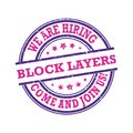 We are hiring - block layers - come and join us! Printable stamp Royalty Free Stock Photo