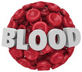 Blood word red cell cluster clot condition disease the in d letters on a sphere or of cells to illustrate a medical or urge you to Stock Photography