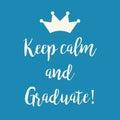 Blue motivational Keep calm and Graduate greeting card