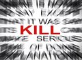 Blured text with focus on KILL Royalty Free Stock Photo