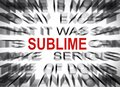Blured text with focus on SUBLIME Royalty Free Stock Photo