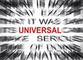 Blured text with focus on UNIVERSAL Royalty Free Stock Photo