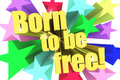 Born To Be Free motto. Golden text with vivid stars Royalty Free Stock Photo
