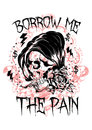 Borrow me the pain vector illustration ideal for printing on apparel clothes Royalty Free Stock Photography