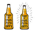 Bottle of beer, lager. Time to drink fresh beer, lettering. Vector illustration
