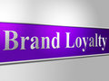 Brand loyalty means company identity and branded representing faithfulness Royalty Free Stock Images