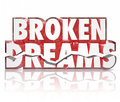 Broken Dreams Crushed Spirit Failure Disappointment 3d Words