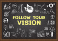 Business doodle about follow your vision on chalkboard. Royalty Free Stock Photo