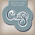 Calligraphic handwritten label vacation package cruise vintage style Royalty Free Stock Image