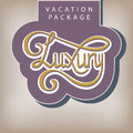 Calligraphic handwritten label vacation package luxury vintage style Royalty Free Stock Images