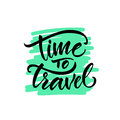 Calligraphy. Lettering. Phrase: `Time to travel.`