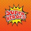 Calling all Super Heroes, Pop-art.