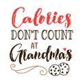 Calories Don`t Count at Grandma`s