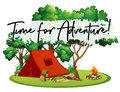 Camping site with phrase time for adventure