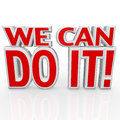 We Can Do It 3D Words Positive Attitude Confidence Stock Images