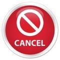 Cancel (prohibition sign icon) premium red round button