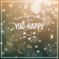 Card with blur and bokeh effect do what makes you happy creative graphic message Royalty Free Stock Images