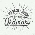 Card with hand drawn typography design element for greeting cards, posters and print. Find joy in the ordinary on white b