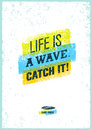 Catch The Wave. Creative Surf Motivation Vector Banner Concept On Grunge Distressed Background Royalty Free Stock Photo