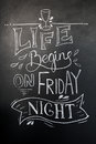 Chalk hand-drawn lettering. Life begins on friday night, inscription for prints and posters, menu design, invitation and