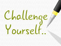 Challenge yourself indicates persistence determined and motivate meaning improvement determination goal Stock Images