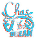 Chase your dream vector illustration ideal for printing on apparel clothes Stock Photography