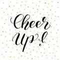 Cheer up. Brush lettering illustration.